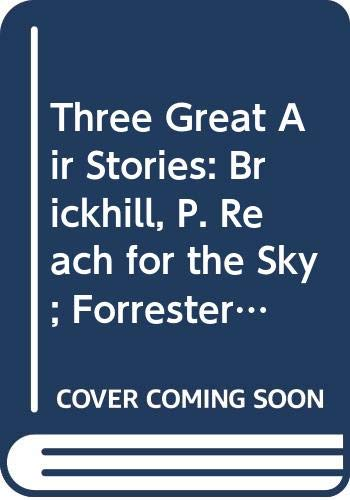 9780001923300: Three Great Air Stories: Brickhill, P. Reach for the Sky; Forrester, L. Skymen; Hay, D. Man in the Hot Seat