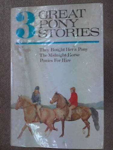 9780001923317: Three Great Pony Stories: The Midnight Horse, Ponies for Hire and They Bought Her a Pony