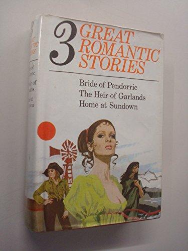 9780001923331: Three ( 3 ) Great Romantic Stories: Bride of Pendorric, The Heir of Garlands, Home at Sundown