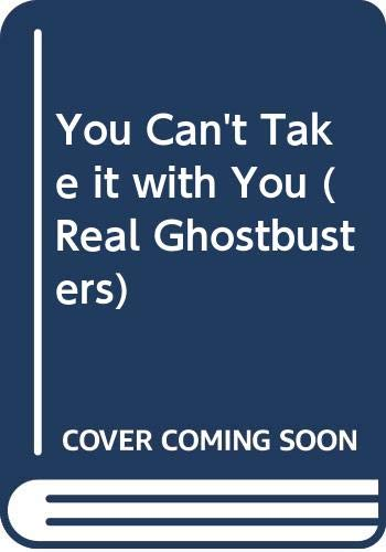 9780001923409: You Can't Take it with You (Real Ghostbusters)