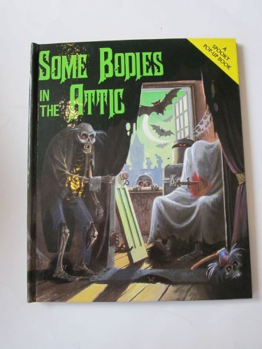 9780001923478: Some Bodies in the Attic (Spooky Pop Ups)