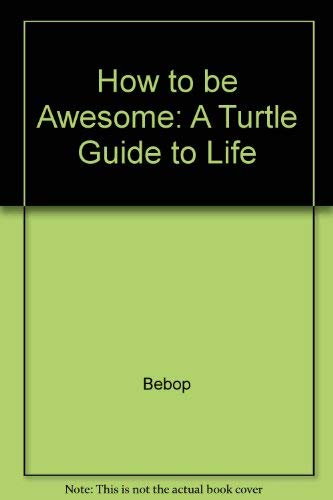 9780001925823: How to be Awesome: A Turtle Guide to Life