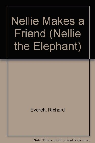 9780001925984: Nellie Makes a Friend (Nellie the Elephant)