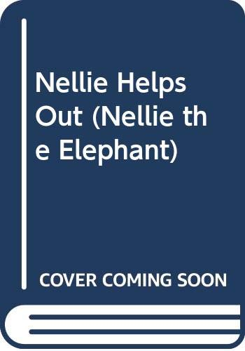 9780001925991: Nellie Helps Out (Nellie the Elephant)