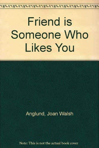 9780001931015: Friend is Someone Who Likes You