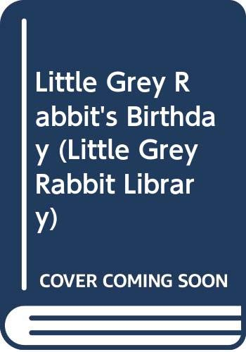 9780001931206: Little Grey Rabbit's Birthday (Little Grey Rabbit Library)