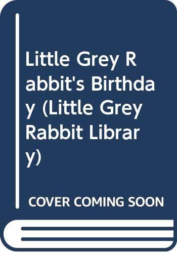 9780001931206: Little Grey Rabbit's Birthday (Little Grey Rabbit Library)