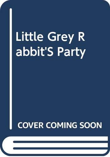 9780001933293: LITTLE GREY RABBIT'S PARTY
