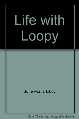 9780001934047: Life with Loopy