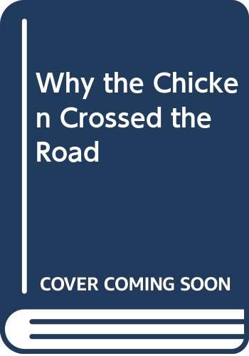 9780001934900: Why the Chicken Crossed the Road