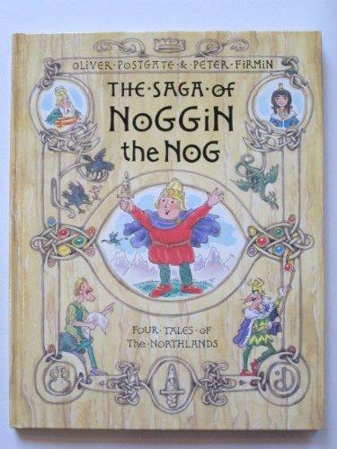 The Saga of Noggin the Nog: Postgate, Oliver, Firmin, Peter