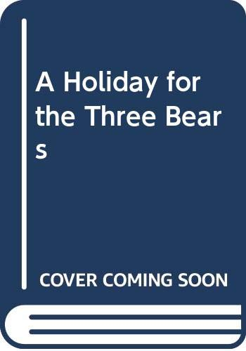 9780001938908: A Holiday for the Three Bears