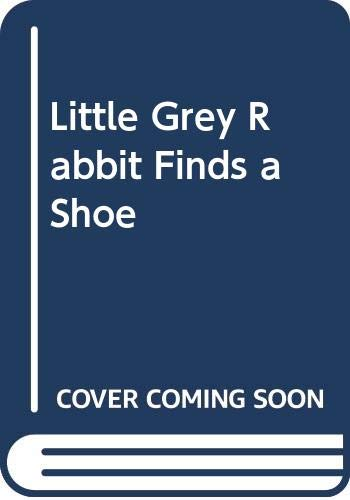 9780001941229: Grey Rabbit Finds a Shoe