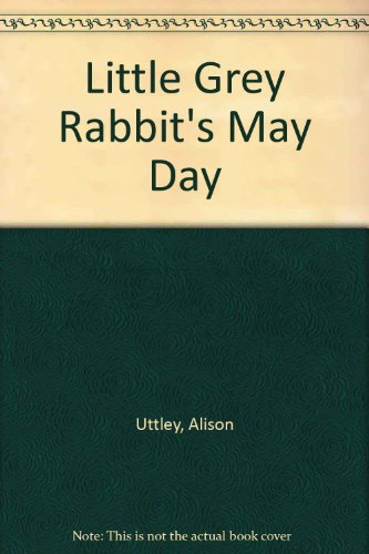 9780001941243: Little Grey Rabbit's May Day