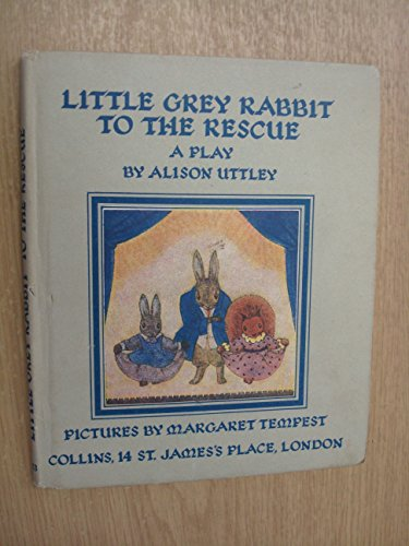 9780001941564: Little Grey Rabbit To The Rescue A Play