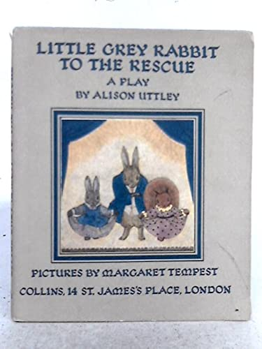 9780001941564: Little Grey Rabbit to the Rescue