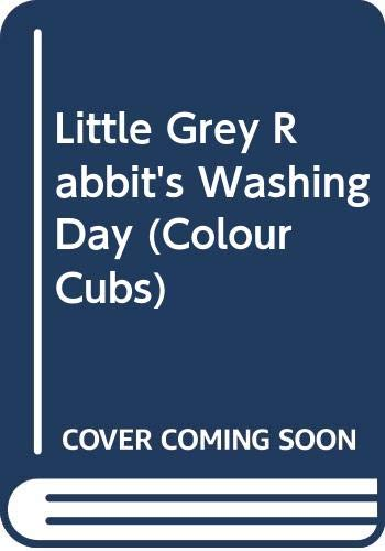 Little Grey Rabbit's Washing Day (Colour Cubs): Uttley, Alison