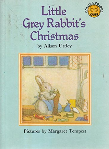Little Grey Rabbit's Christmas (Colour Cubs) (0001941941) by Uttley, Alison