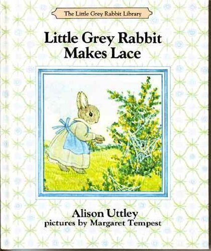 9780001942141: Little Grey Rabbit Makes Lace (The Little Grey Rabbit library)
