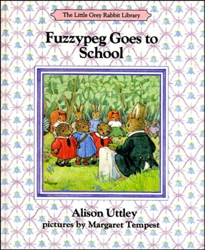 Fuzzypeg Goes to School (The Little Grey: Uttley, Alison