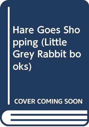 9780001942196: Hare Goes Shopping (Little Grey Rabbit books)