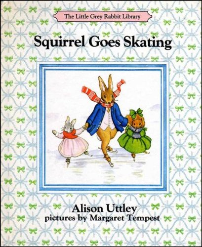9780001942202: Squirrel Goes Skating (The Little Grey Rabbit library)