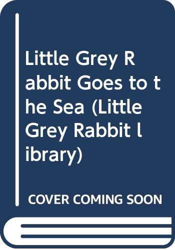 9780001942257: Little Grey Rabbit Goes to the Sea (Little Grey Rabbit library)