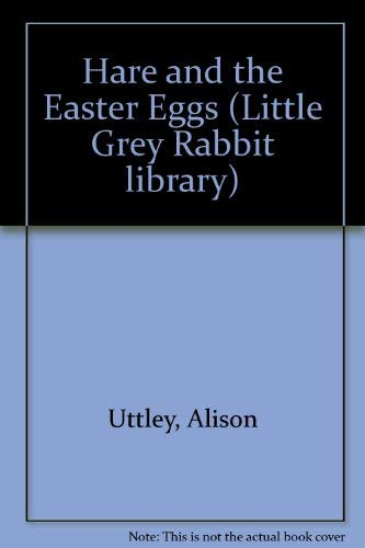 9780001942271: Hare and the Easter Eggs (Little Grey Rabbit library)