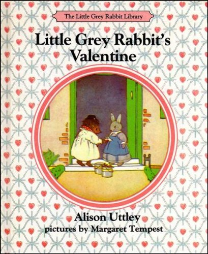 LITTLE GREY RABBIT'S VALENTINE: Uttley, Alison