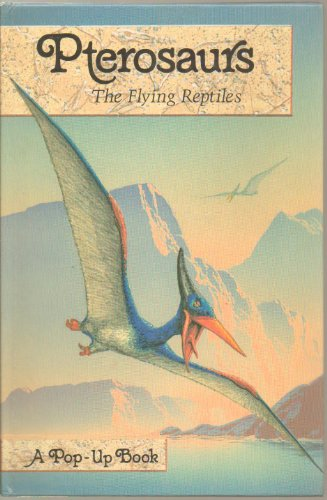 9780001944084: Pterosaurs: The Flying Reptiles Pop-up Book