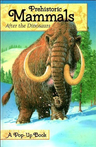 9780001944091: Prehistoric Mammals after the Dinosaurs Pop-up Book