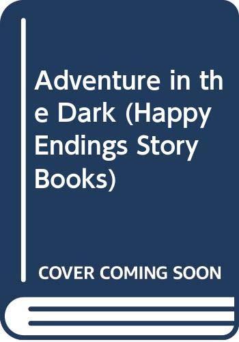 9780001944299: Adventure in the Dark (Happy Endings Story Books)