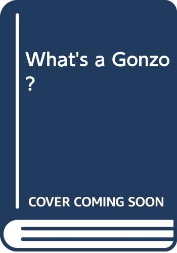 9780001944459: What's a Gonzo?