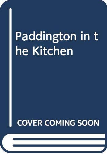 9780001945395: Paddington in the Kitchen