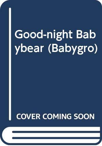 9780001945548: Good-night Babybear (Babygro)