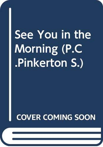 9780001947573: See You in the Morning (P.C.Pinkerton)