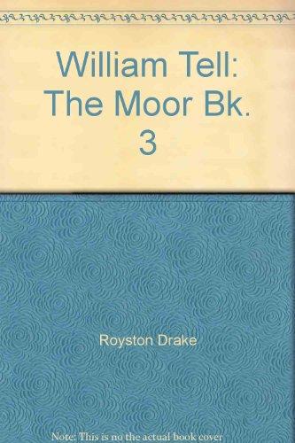 9780001947665: William Tell: The Moor Bk. 3