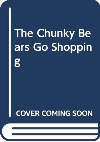 9780001947795: The Chunky Bears Go Shopping