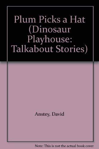 9780001948013: Plum Picks a Hat (Dinosaur Playhouse: Talkabout Stories)