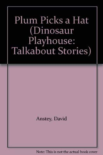 9780001948013: Plum Picks a Hat (Dinosaur Playhouse: Talkabout Stories)
