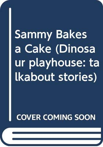 9780001948020: Sammy Bakes a Cake (Dinosaur Playhouse: Talkabout Stories)
