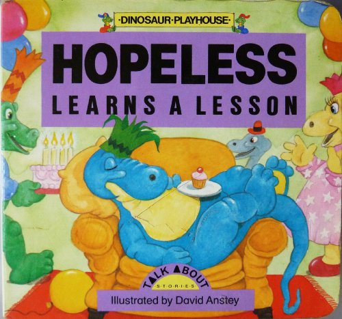9780001948037: Hopeless Learns a Lesson (Dinosaur Playhouse: Talkabout Stories)