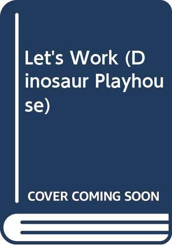 9780001948075: Let's Work (Dinosaur Playhouse)