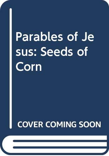 9780001948334: Parables of Jesus: Seeds of Corn