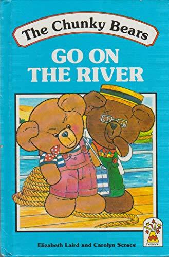 9780001948501: The Chunky Bears Go on the River