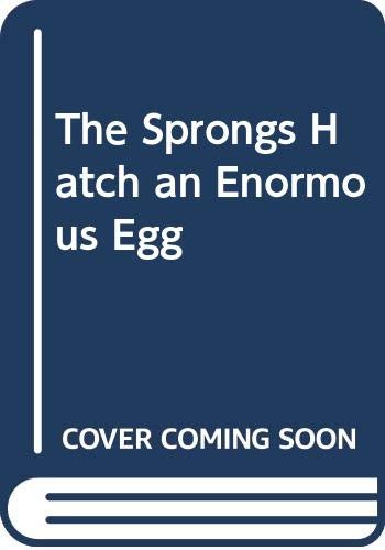9780001949218: The Sprongs Hatch an Enormous Egg