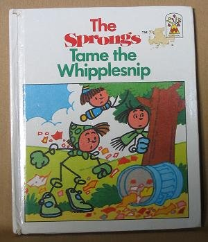 9780001949225: The Sprongs Tame the Wipplesnip