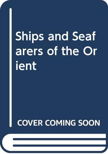 9780001950122: Ships and Seafarers of the Orient