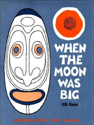 9780001950153: When the Moon Was Big: And other legends from New Guinea