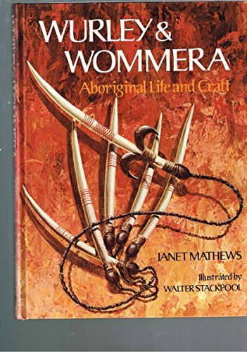 WURLEY AND WOMERRA. Aboriginal Life and Craft.: Janet Matthews, Illustrated